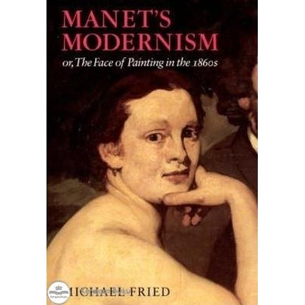 harga Manet's Modernism or the Face of Painting in the 1860s elevenia.co.id
