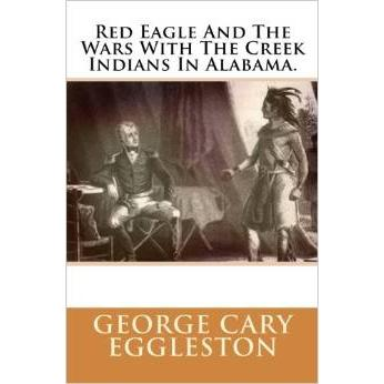 harga Red Eagle and the Wars With the Creek Indians in Alabama elevenia.co.id