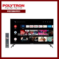 Polytron PLD32AG9953 LED TV 32 inch SMART ANDROID TV DVB-T2