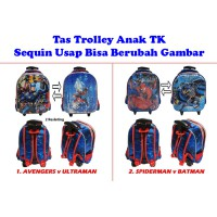 Tas Trolley Anak TK Sequin Usap Rubah Gambar - AVENGERS ULTRAMAN SPIDERMAN BATMAN - 2 Kantung IMPORT