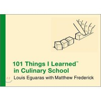 101 Things I Learned (TM) in Culinary School (Hardcover)