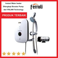 Water Heater Ferroli instant digital touch panel dilengkapi pompa pendorong buatan italy