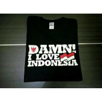 DAMN I LOVE INDONESIA kaos distro katun combed 30s