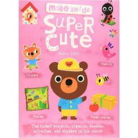 Terlaris Buku Edukasi Anak Make and Do Super Cute by Marion Billet