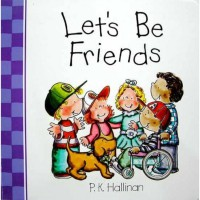 Terlaris Buku Edukasi Anak Let's Be Friends - Character Building Board Book (P.K.Hallinan)